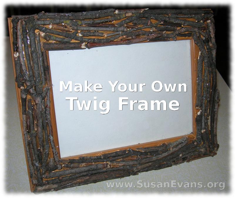 Make Your Own Twig Frame - Susan\'s Homeschool Blog Susan\'s ...