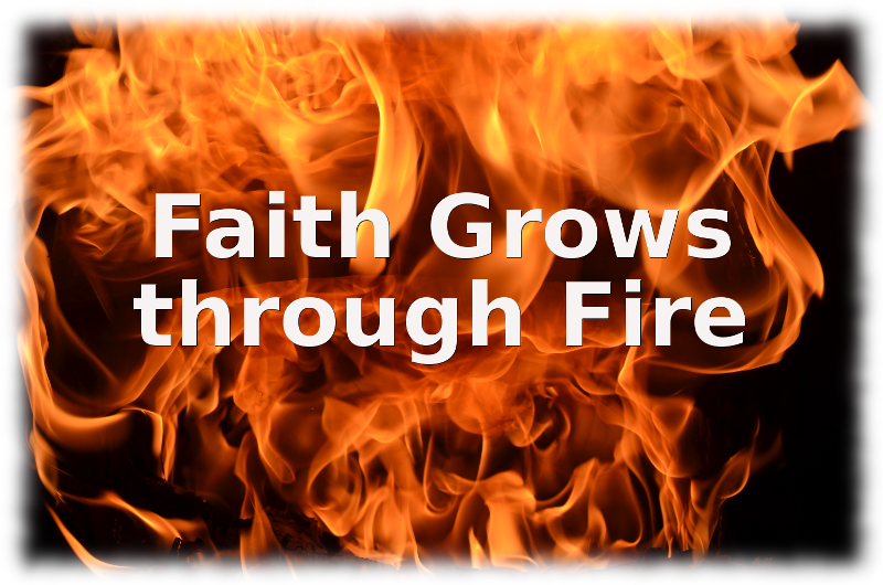 faith-grows-through-fire-gift-of-faith