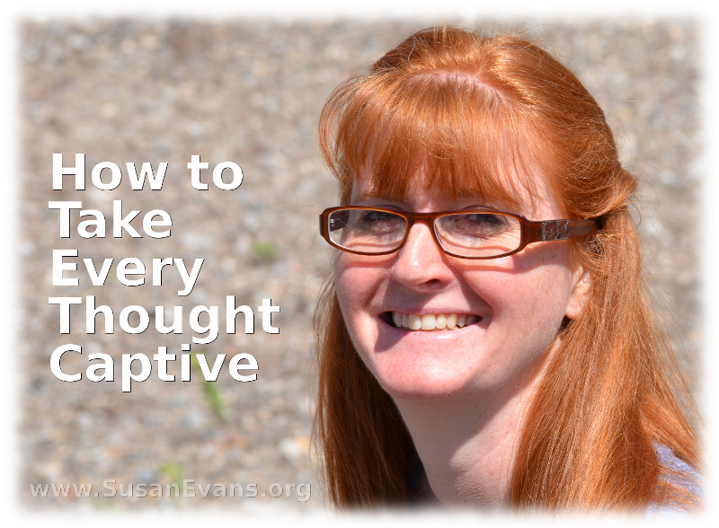 how-to-take-every-thought-captive
