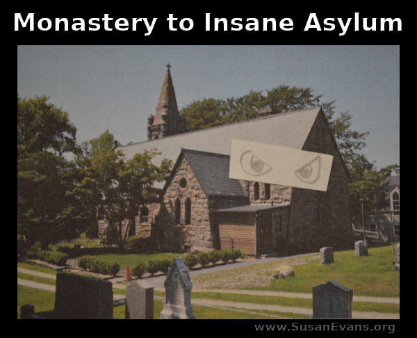 monastery-to-insane-asylum